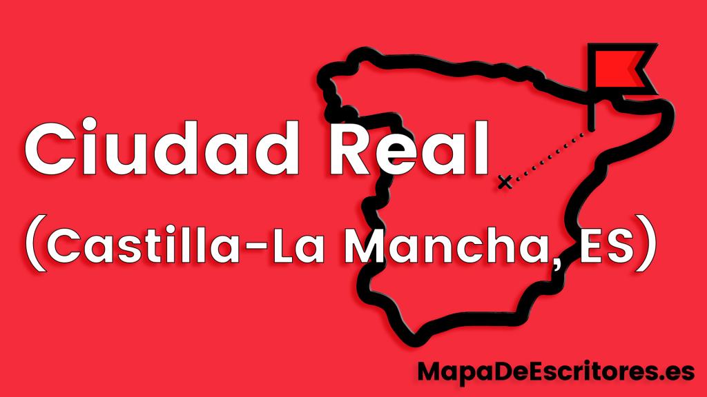 Mapa Escritores Ciudad Real