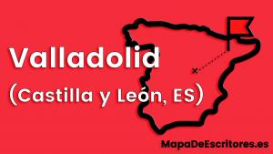 Mapa Escritores Valladolid