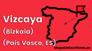 Mapa Escritores Vizcaya